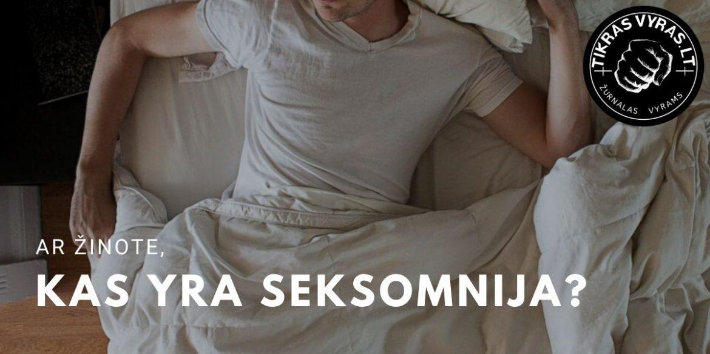 Kas yra seksomnija? Keistas miego sutrikimas