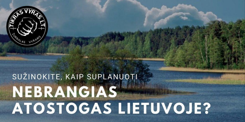 Kaip suplanuoti nebrangias atostogas Lietuvoje?